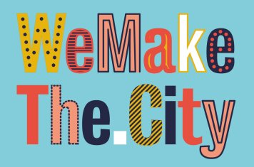 We Make The City - Up close and liveable